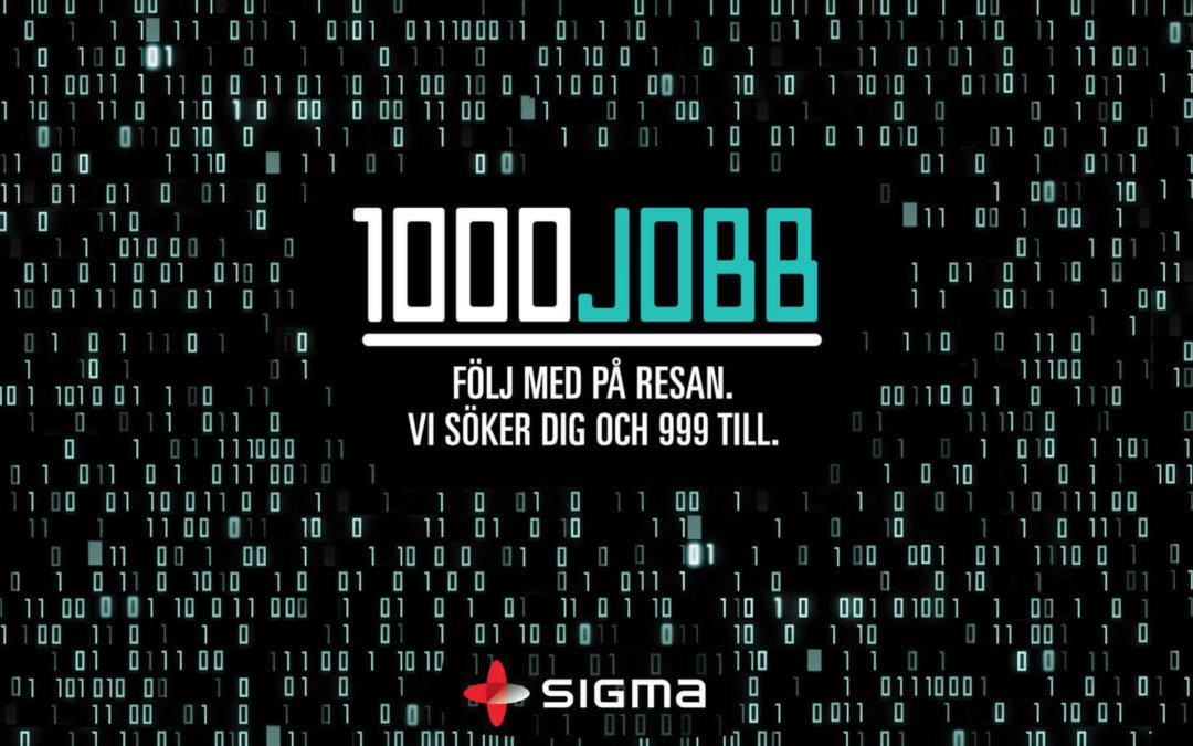 Sigma : 1000 jobs